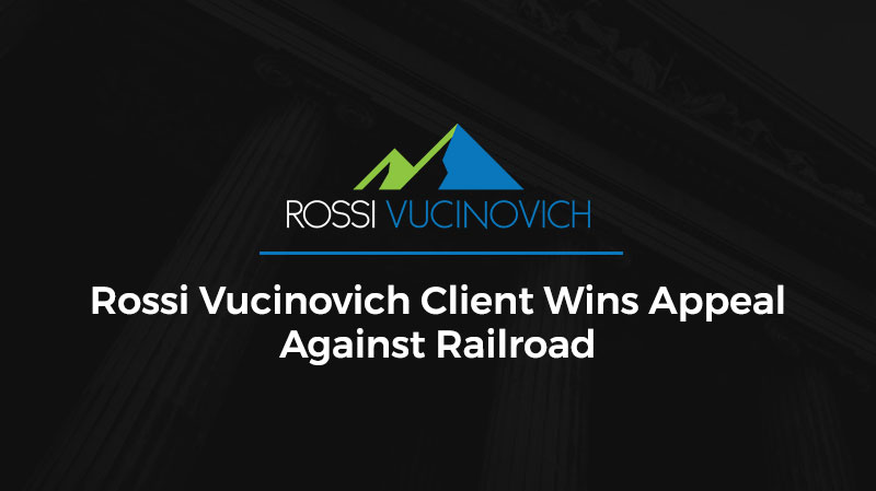 Rossi Vucinovich Client Wins Appeal Against Railroad