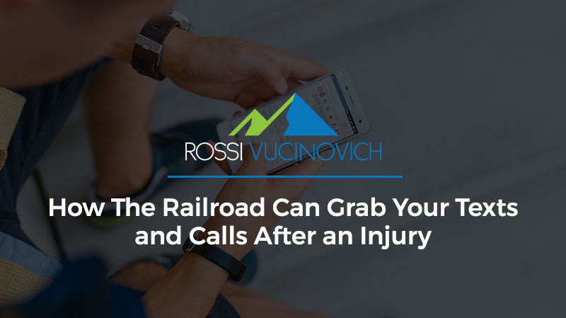 Cellphones: How The Railroad Can Grab Your Texts and Calls After an Injury