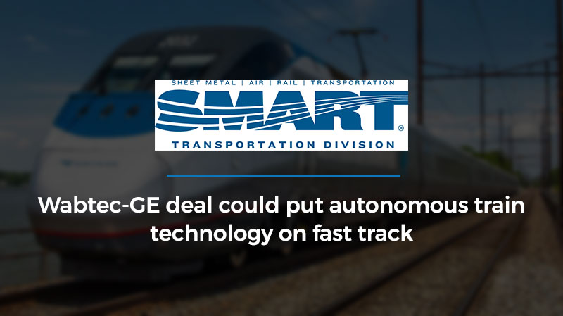 Wabtec-GE deal could put autonomous train technology on fast track