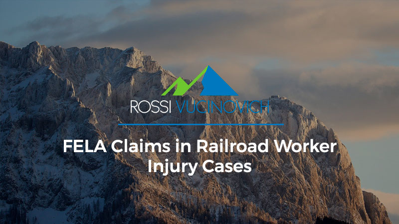 FELA Claims in Railroad Worker Injury Cases