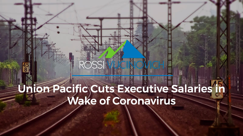 Union Pacific Cuts Executive Salaries in Wake of Coronavirus